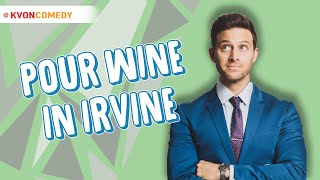 Pouring Wine in Irvine (comedian K-von does it all!)