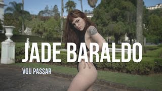 Jade Baraldo - Vou Passar