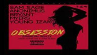 Obsession Bryan Myers Ft Anonimus Sam Sage Y Young Yzak