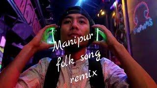 Manipur folk song remix
