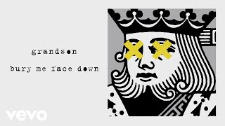 grandson - Bury Me Face Down (Official Audio)