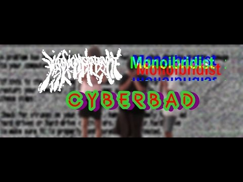 Necrovaginalsplattervomit & Monoibridist - Cyberbad (Full Split) [2016]