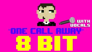 One Call Away w/Vocals by JB Flex (8 Bit Cover) [Tribute to Charlie Puth] - 8 Bit Universe