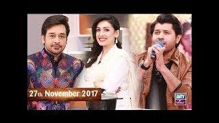 Salam Zindagi With Faysal Qureshi - Arbaz Khan & Chef Warda - 27th November 2017