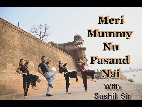Xxx Mp4 Meri Mummy Nu Pasand Nai Choreograph By Sushil Sir 3gp Sex
