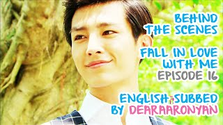 Fall in Love With Me; Behind The Scenes Episode 16 [ENGLISH SUBBED]