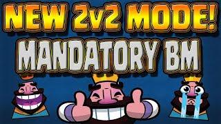 Mandatory BM 2v2 Battles with FRIENDS! - Clash Royale