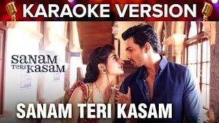 Sanam Teri Kasam | Karaoke Version | Harshvardhan Rane & Mawra Hocane