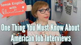 The One Thing You MUST Know About American Job Interviews - Job Interviews in English