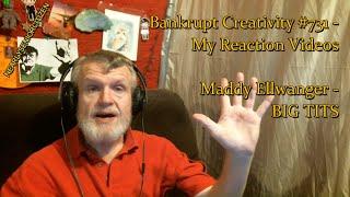 Maddy Ellwanger - BIG TITS : Bankrupt Creativity #731 - My Reaction Videos
