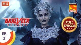 Baalveer Returns - Ep 2 - Full Episode - 11th September, 2019