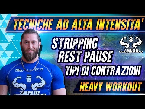 TECNICHE AD ALTA INTENSITA' - Stripping / Rest Pause ed altro - HEAVY WORKOUT ▪ Team Commando