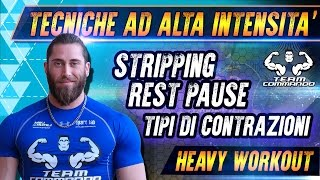 TECNICHE AD ALTA INTENSITA' - Stripping / Rest Pause ed altro - HEAVY WORKOUT ▪ Team Commando