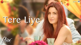 Tere Liye | Fitoor | Aditya Roy Kapur, Katrina Kaif | Sunidhi Chauhan & Jubin Nautiyal | love song