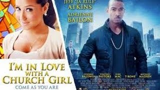 I'm In Love With A Church Girl (2013) with Adrienne Bailon, Michael Madsen, Stephen Baldwin Movie