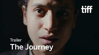 THE JOURNEY Trailer | TIFF 2017
