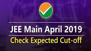 JEE Main April 2019: Check Expected Cut-off