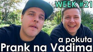 Prank na Vadima a pokuta - WEEK #21