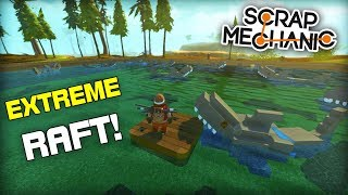 Extreme Raft, Robot Sharks & Animated Water! (Scrap Mechanic #207)