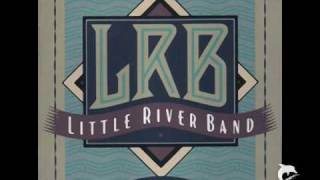 Little River Band     --     Listen To Your Heart