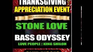 Bass Odyssey & Stone Love [Thanksgiving Celebration] (Yr.[ 2014] Atlanta, GA.)