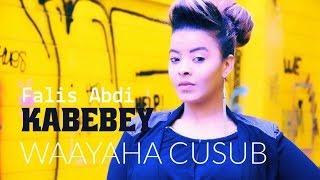 KABEBEY WAAYAHA CUSUB FALIS NEW SONG 2016