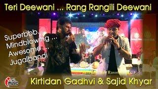 Teri Deewani Awesome Jugalbandi by Kirtidan Gadhvi & Sajid Khyar