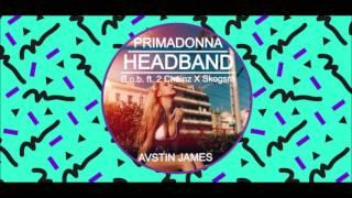AVSTIN JAMES - Primadonna Headband (B.o.B ft. 2 Chainz X Skogsra)