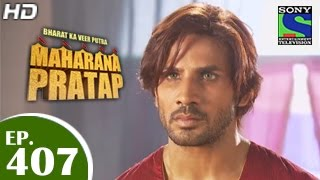 Bharat Ka Veer Putra Maharana Pratap - महाराणा प्रताप - Episode 407 - 28th April 2015