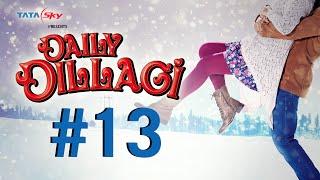 Tata Sky Daily Recharge | Daily Dillagi: Daily Milenge Pyaar Toh Hoga Hi | Ep 13