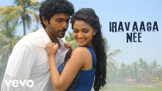Idu Enna Maayam - Iravaaga Nee Video | Vikram Prabhu, Keerthy | G.V. Prakash