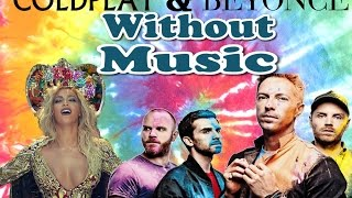 Coldplay & Beyonce - Hymn For The Weekend - Without Music Shreds