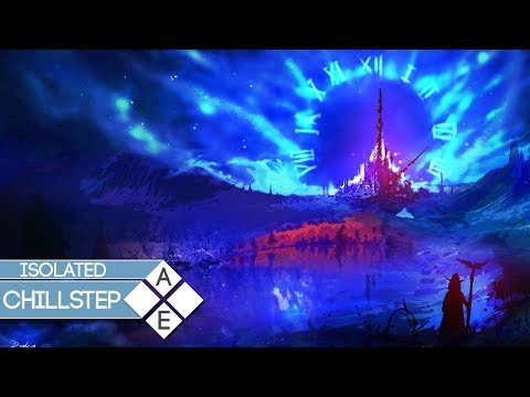 Isolated - Ora   Chillstep