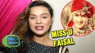 Aashka Goradia: I Miss FAISAL KHAN