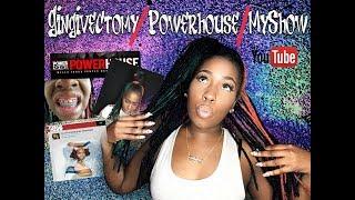 Gingivectomy/Powerhouse/MyShow