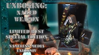 Unboxing - Naked Weapon - Limited Bust Special Edition - Nameless Media exklusiv