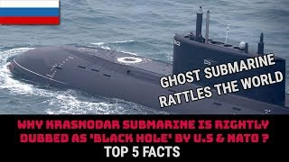 WHY KRASNODAR SUBMARINE IS RIGHTLY DUBBED AS