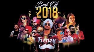 BEST OF 2018  (feat. Diljit Dosanjh & more)     DJ FRENZY     Latest Punjabi Songs 2019