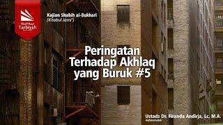 Peringatan Terhadap Akhlak Yang Buruk | Hadist ke 1528 - 1540 | Ustadz Dr.  Firanda Andirja, M.A