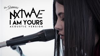 I Am Yours (Acoustic) - Su Presencia NxTwave | Official Video