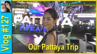 Vlog 127 - Our Pattaya Trip