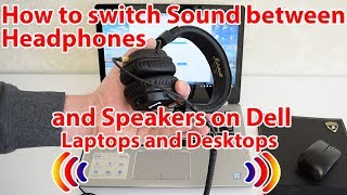 How to switch Sound between Headphones and Built-in Speakers on Dell Laptops and Desktops