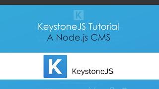 Keystone JS Tutorial - A Node.js CMS
