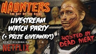 Haunters Watch Party LIVE w/ Special Guests and PRIZES!