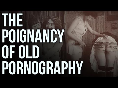 Xxx Mp4 The Poignancy Of Old Pornography 3gp Sex