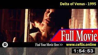 Watch: Delta of Venus (1995) Full Movie Online