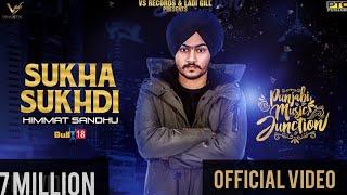 Sukha Sukhdi | Himmat Sandhu | Latest Punjabi Song 2018 | VS Records