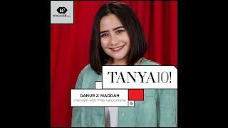 Tanya 10!: Film Danur 2: Maddah Bersama Prilly Latuconsina
