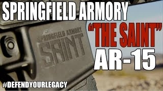 The SAINT | Springfield Armory Enters the AR15 Market!