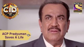 Your Favorite Character   ACP Pradyuman Saves A Life   CID